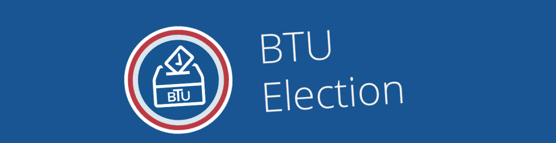 Get Updates on the BTU Elections