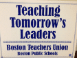 "Yard sign- boston teachers union- ""teaching tomorrows's leaders"""
