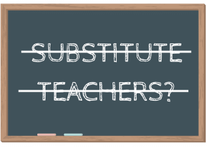 "image of chalkboard with words ""substitute teachers"" crossed out"